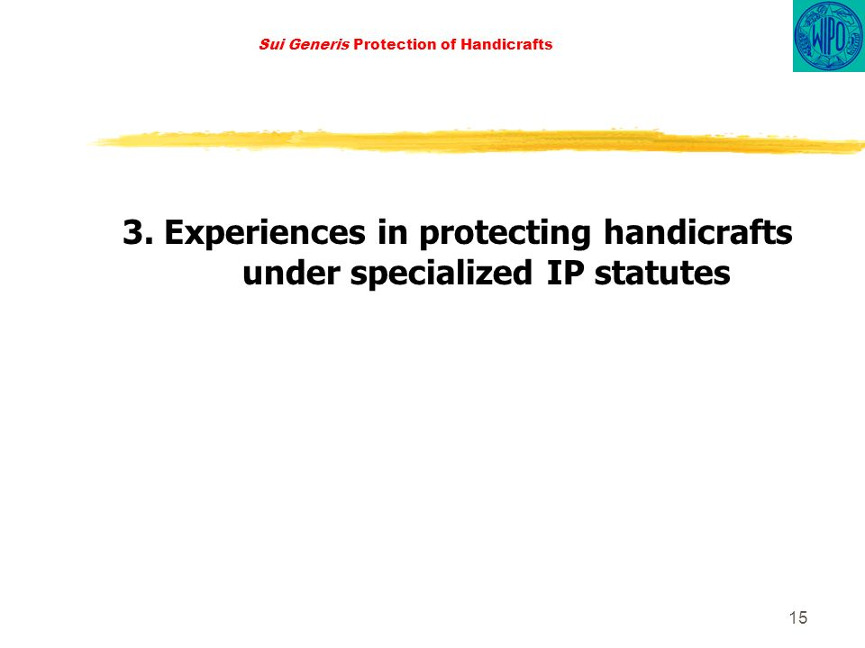 15 Sui Generis Protection of Handicrafts 3.