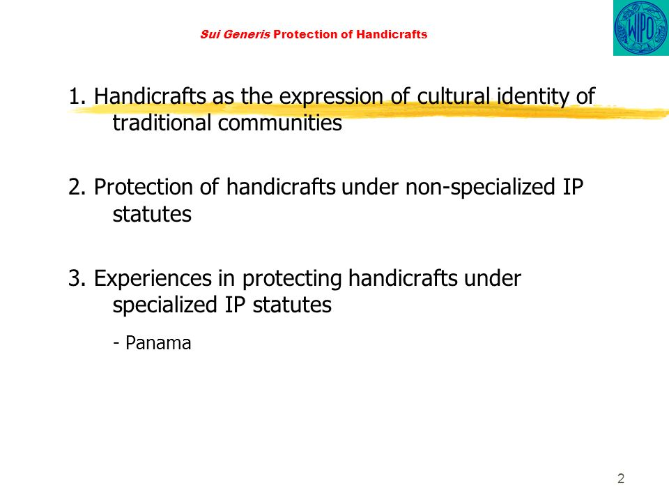 2 Sui Generis Protection of Handicrafts 1.