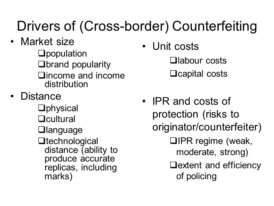 Drivers of (Cross-border) Counterfeiting Market size population brand popularity income and income distribution Distance physical cultural language te
