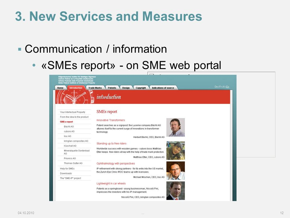 04.10.2010...12 3. New Services and Measures Communication / information «SMEs report» - on SME web portal