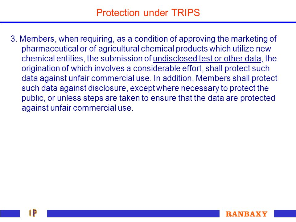 Protection under TRIPS 3. Members, when requiring, as a condition of approving the marketing of pharmaceutical or of agricultural chemical products wh