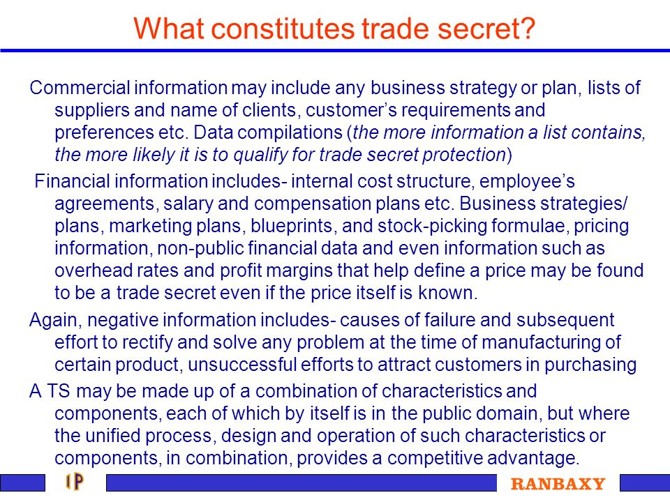 What constitutes trade secret? Commercial information may include any business strategy or plan, lists of suppliers and name of clients, customers req