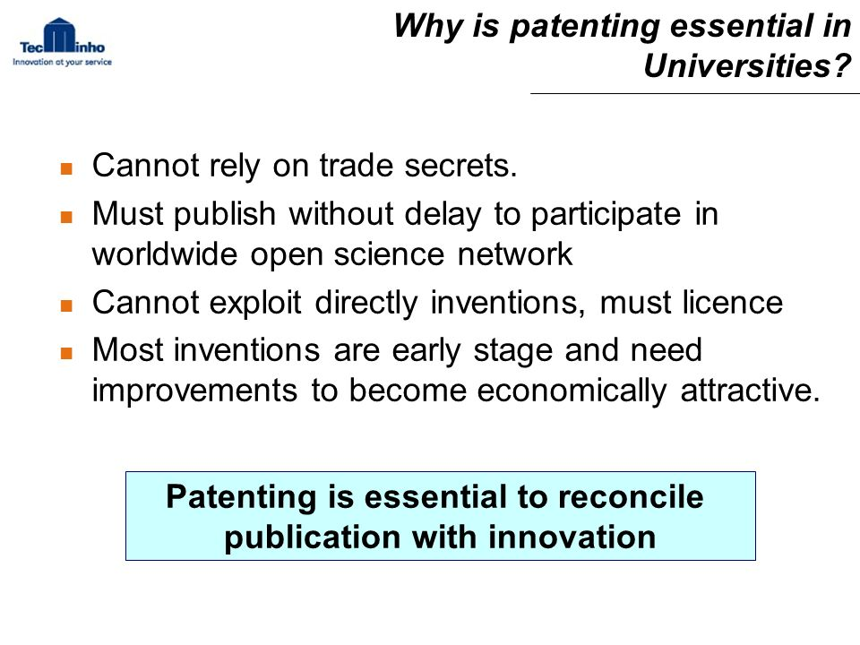 Why is patenting essential in Universities. Cannot rely on trade secrets.