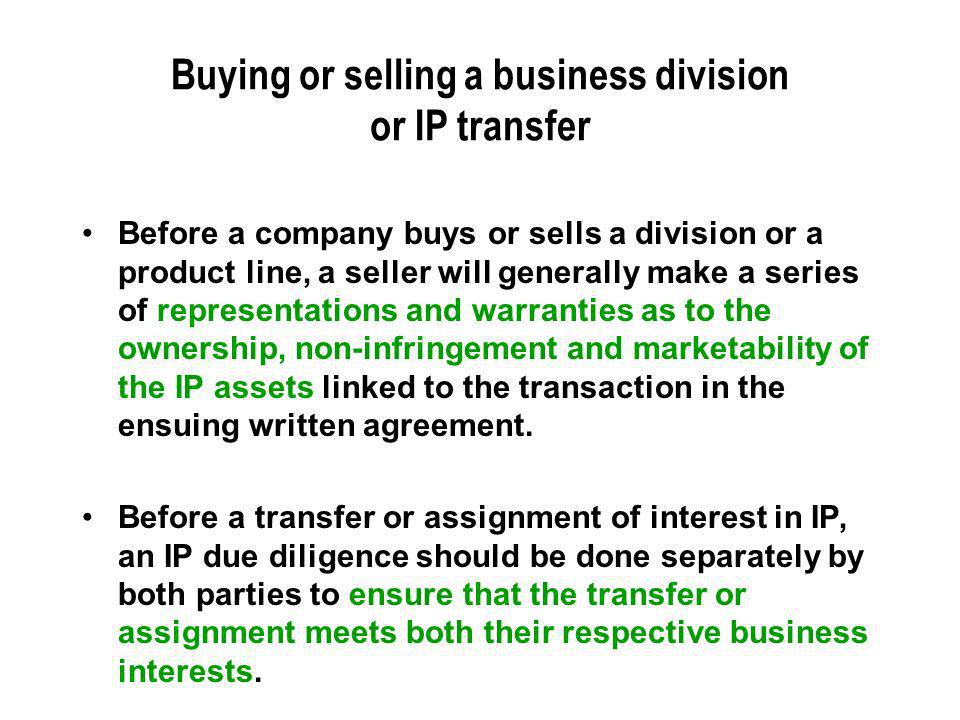 Buying or selling a business division or IP transfer Before a company buys or sells a division or a product line, a seller will generally make a serie