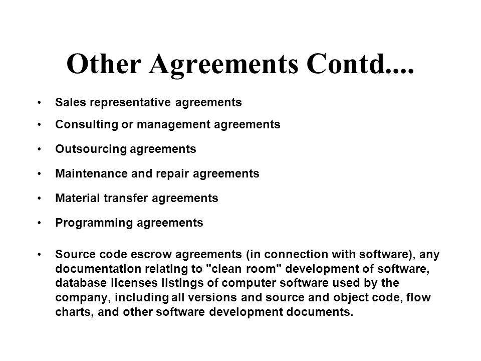 Other Agreements Contd.... Sales representative agreements Consulting or management agreements Outsourcing agreements Maintenance and repair agreement