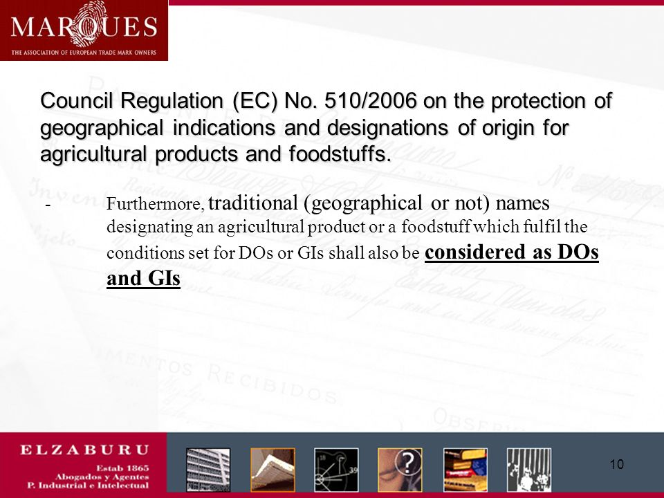 9 Council Regulation (EC) No. 510/2006 on the protection of geographical indications and designations of origin for agricultural products and foodstuf