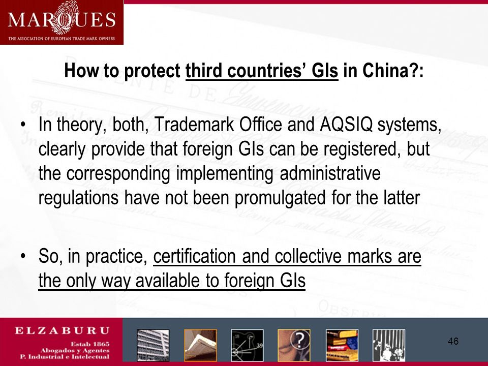 45 The definition of GI – Certification/Collective Mark According to the Trademark Law (art. 16.2): Geographical Indication identifies a particular go
