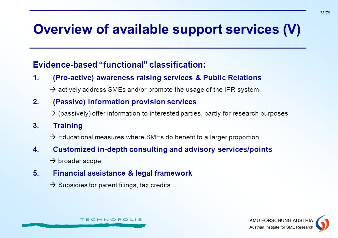 38/79 Overview of available support services (V) Evidence-based functional classification: 1.(Pro-active) awareness raising services & Public Relation