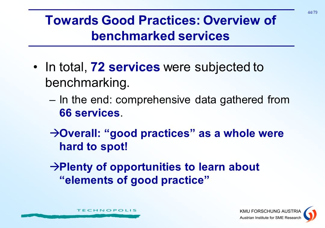 44/79 Towards Good Practices: Overview of benchmarked services In total, 72 services were subjected to benchmarking. –In the end: comprehensive data g