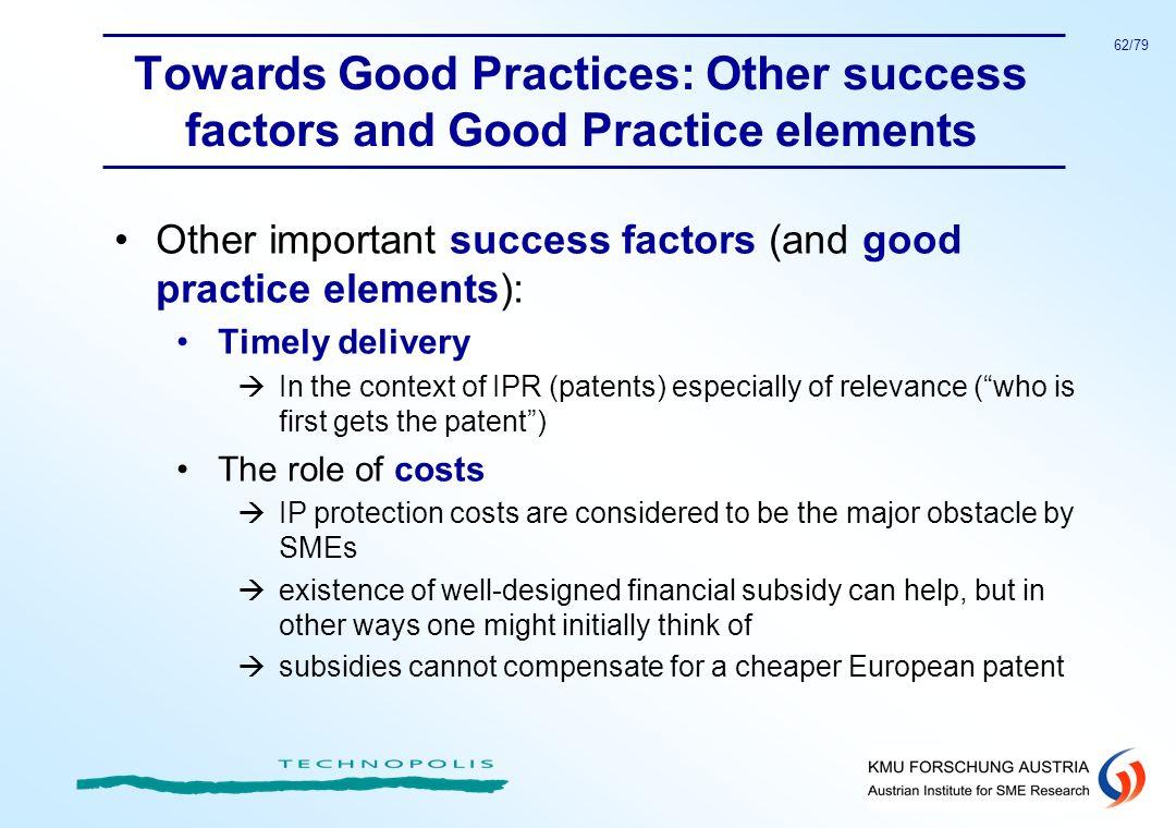 62/79 Towards Good Practices: Other success factors and Good Practice elements Other important success factors (and good practice elements): Timely de