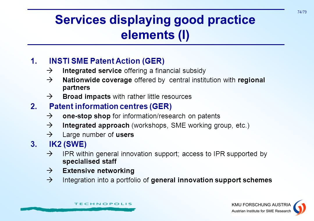 74/79 Services displaying good practice elements (I) 1.INSTI SME Patent Action (GER) Integrated service offering a financial subsidy Nationwide covera