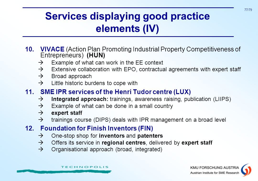 77/79 Services displaying good practice elements (IV) 10.VIVACE (Action Plan Promoting Industrial Property Competitiveness of Entrepreneurs) (HUN) Exa