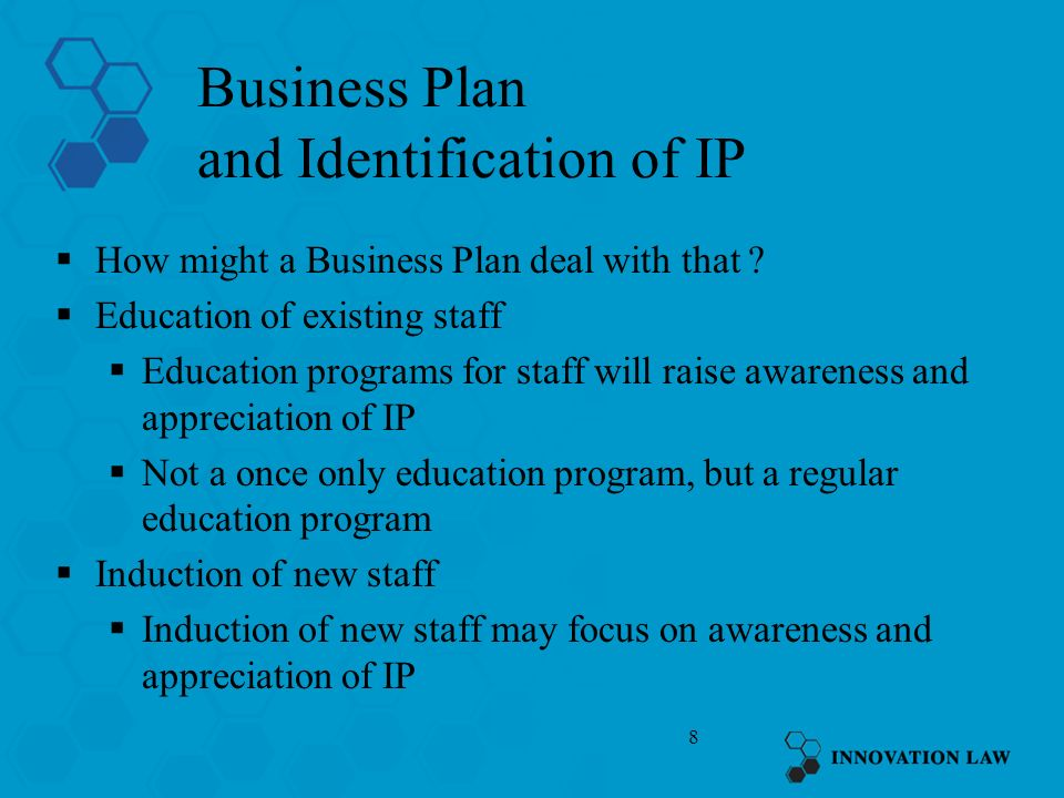 8 Business Plan and Identification of IP How might a Business Plan deal with that .