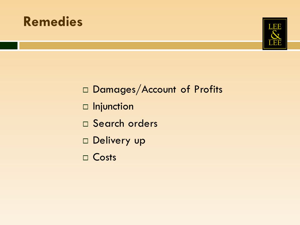 Remedies Damages/Account of Profits Injunction Search orders Delivery up Costs