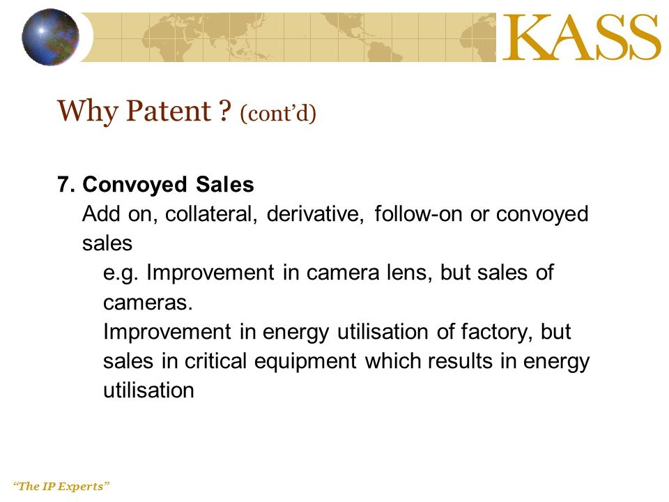 The IP Experts 7.Convoyed Sales Add on, collateral, derivative, follow-on or convoyed sales e.g.