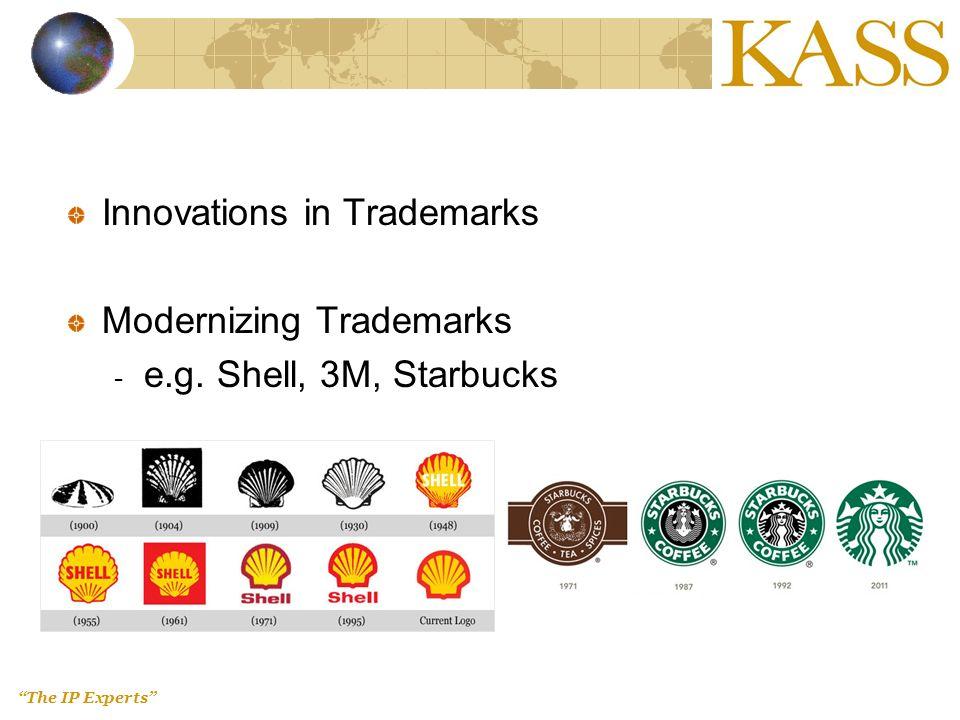 The IP Experts Innovations in Trademarks Modernizing Trademarks - e.g. Shell, 3M, Starbucks