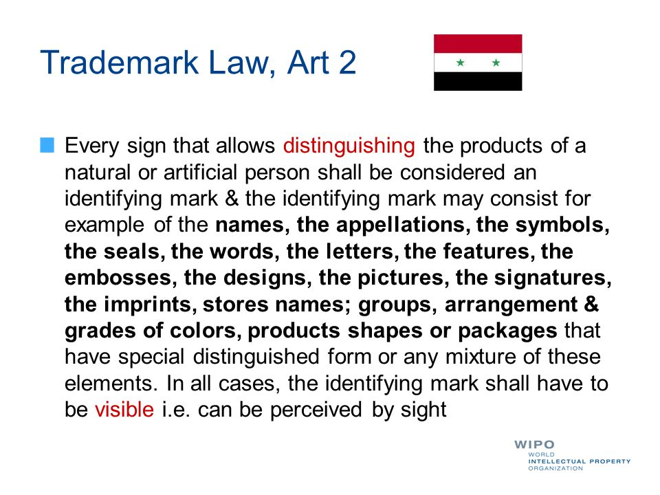 Trademark Law, Art 2 Every sign that allows distinguishing the products of a natural or artificial person shall be considered an identifying mark & th