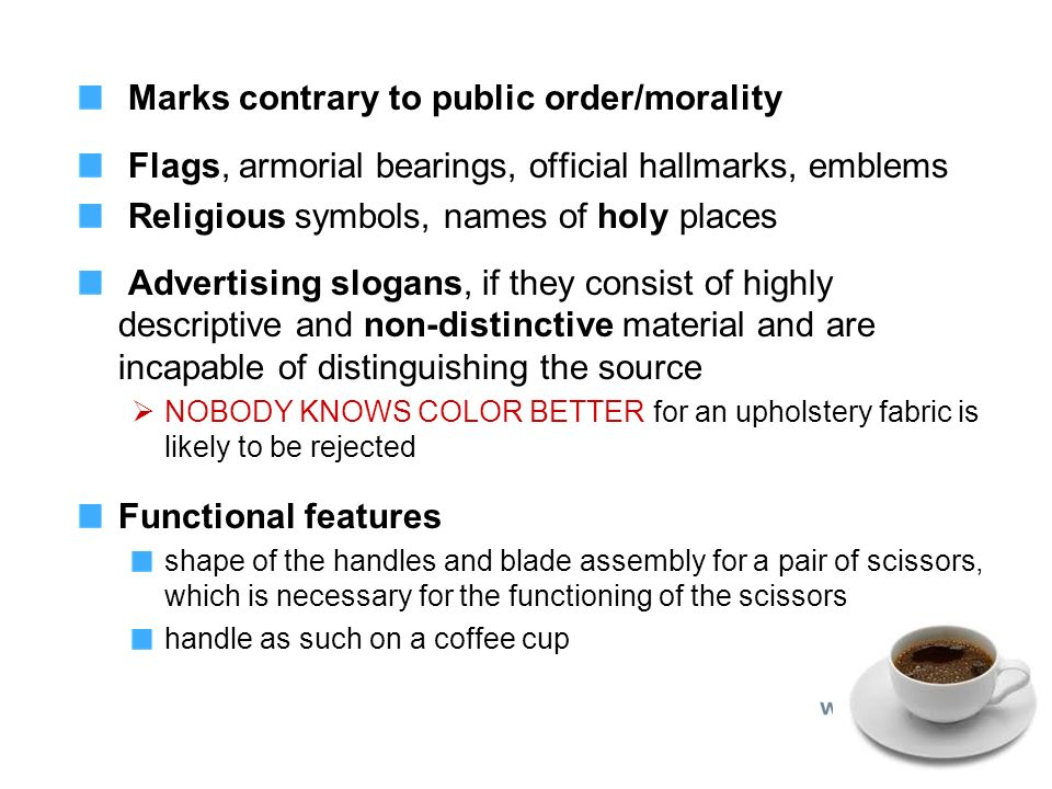 Marks contrary to public order/morality Flags, armorial bearings, official hallmarks, emblems Religious symbols, names of holy places Advertising slog