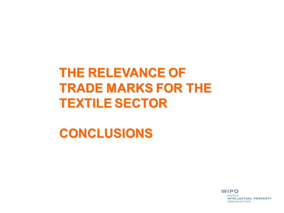 THE RELEVANCE OF TRADE MARKS FOR THE TEXTILE SECTOR CONCLUSIONS