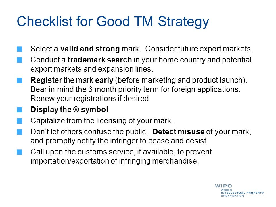 Checklist for Good TM Strategy Select a valid and strong mark.