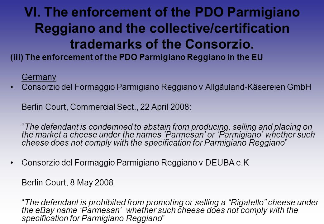 VI. The enforcement of the PDO Parmigiano Reggiano and the collective/certification trademarks of the Consorzio. (iii) The enforcement of the PDO Parm
