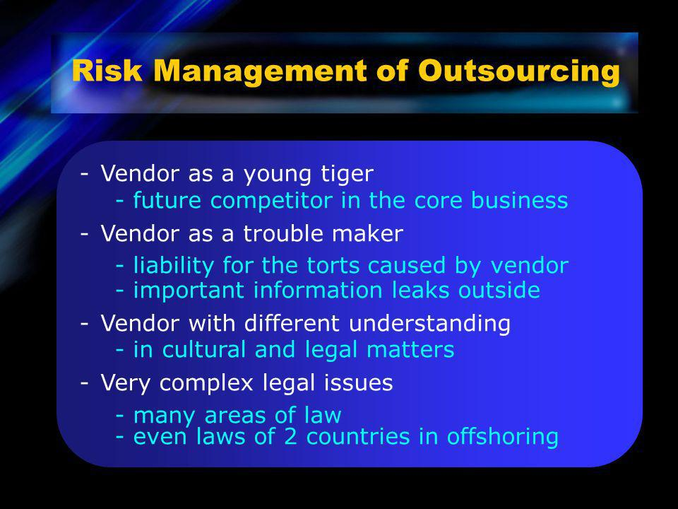 -Vendor as a young tiger - future competitor in the core business -Vendor as a trouble maker - liability for the torts caused by vendor - important in