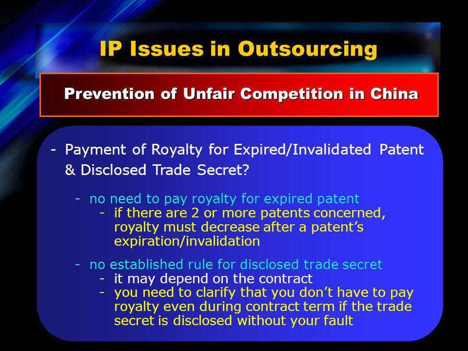-Payment of Royalty for Expired/Invalidated Patent & Disclosed Trade Secret? -no need to pay royalty for expired patent -if there are 2 or more patent