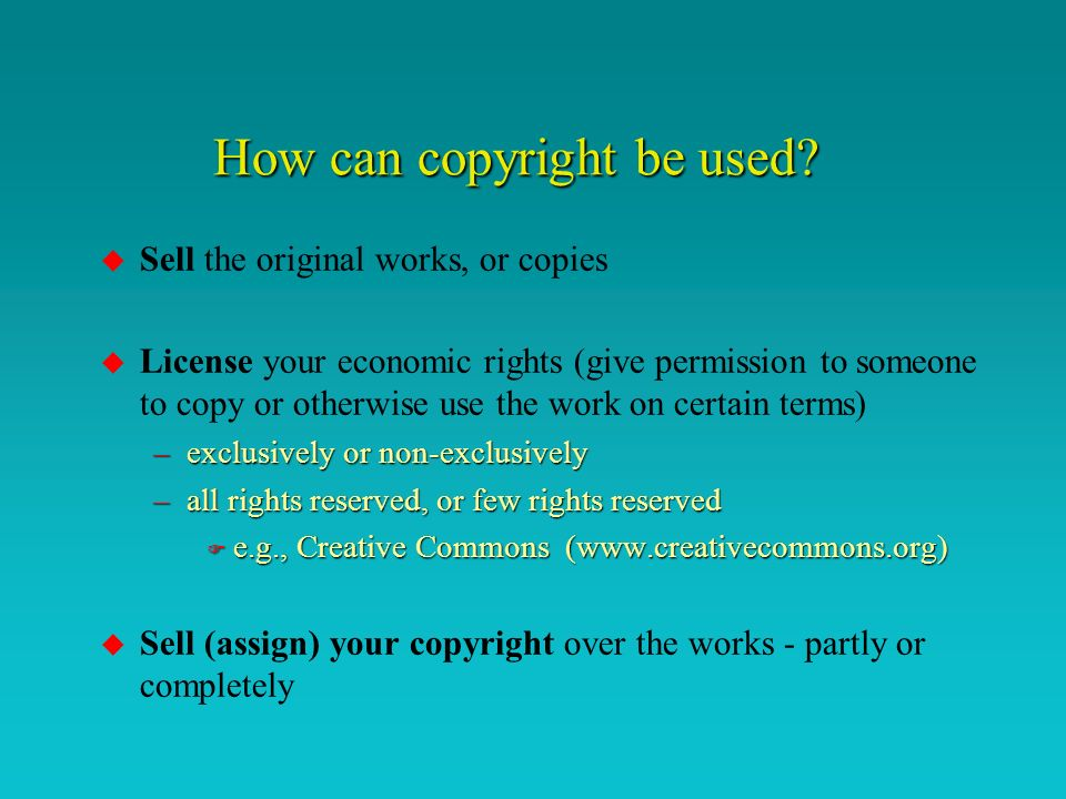 How can copyright be used.