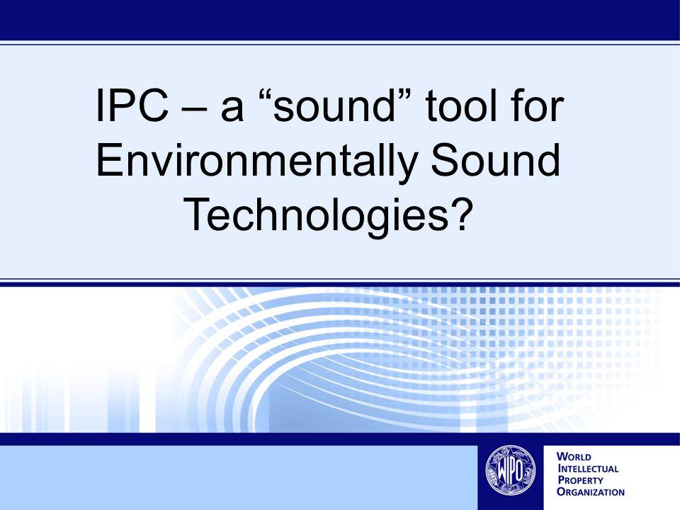 IPC – a sound tool for Environmentally Sound Technologies