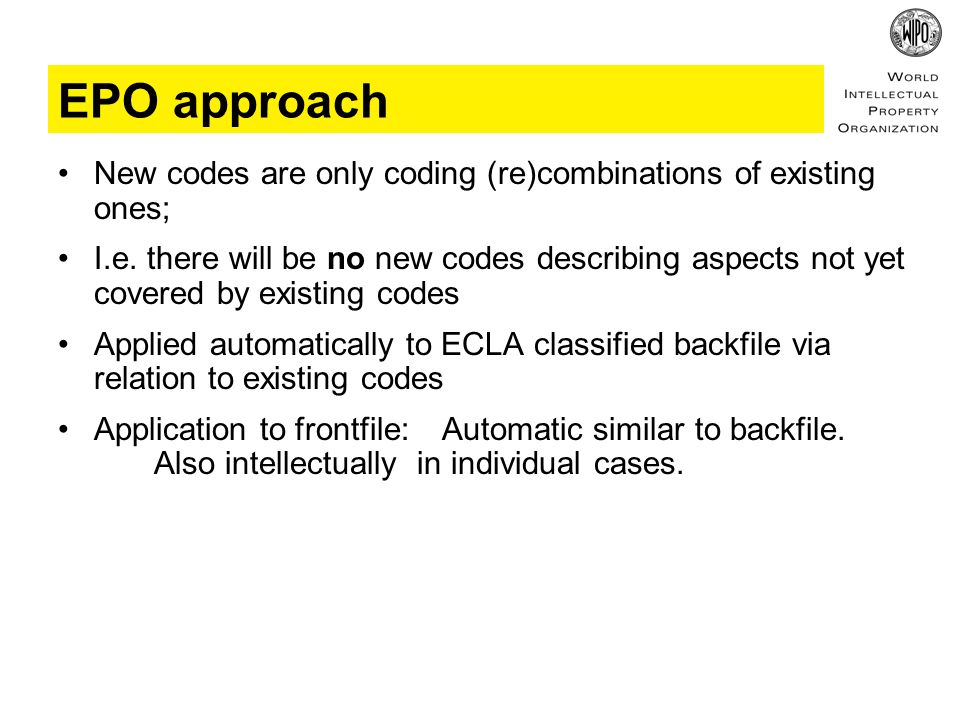 EPO approach New codes are only coding (re)combinations of existing ones; I.e.