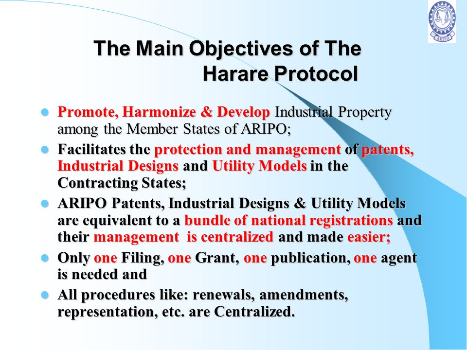The Harare Protocol Empowers ARIPO to grant Patents and register Utility Models and Industrial Designs on behalf of its Member States.Empowers ARIPO t