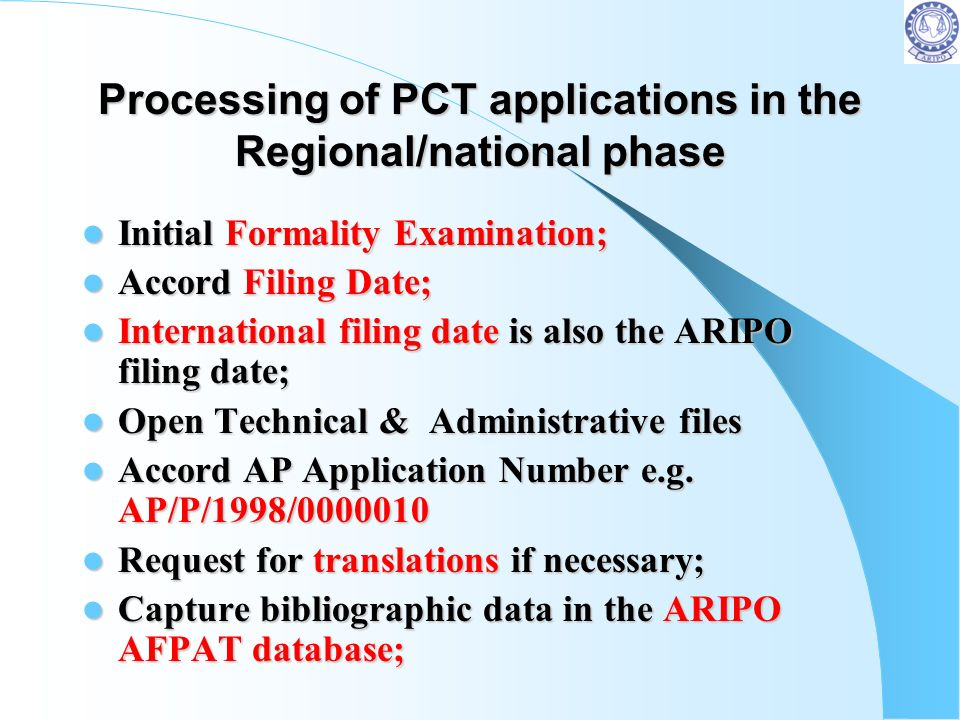Time limits for ARIPO REGIONAL/NATIONAL phase of PCT Applications 31 months if no demand lodged before 19 months ( Chapter I); 31 months if no demand