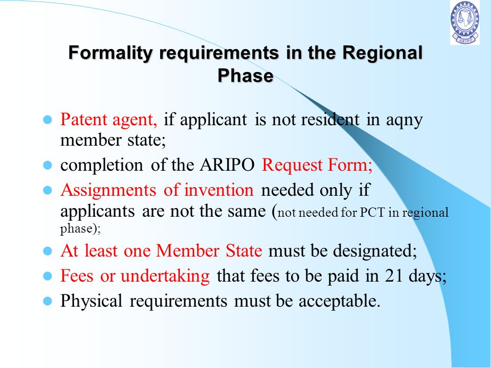 Mandatory Requirements for according a filing date and application number for ARIPO Patent Application Completed ARIPO Request Form 3; Completed ARIPO