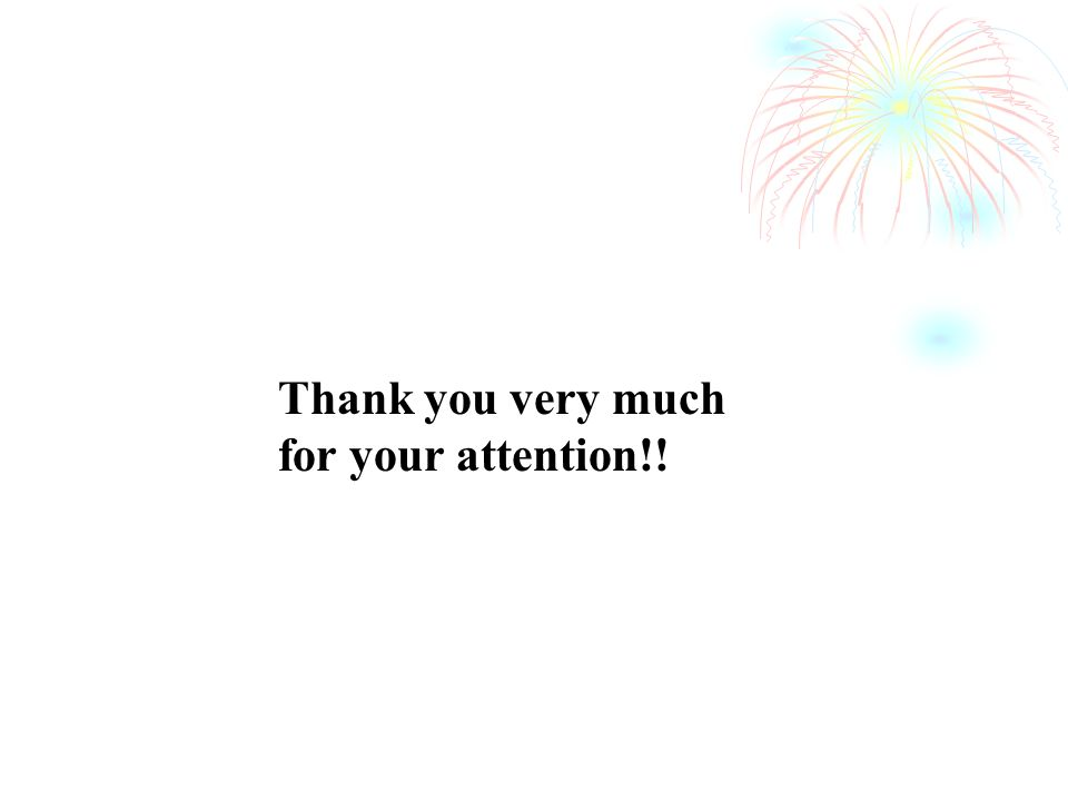 Thank you very much for your attention!!