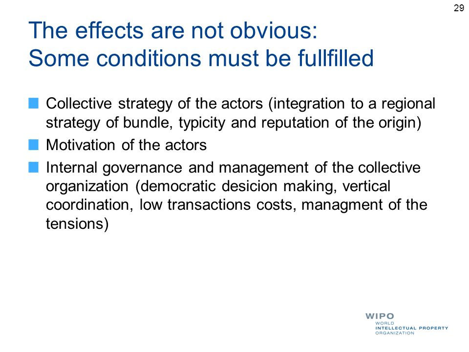 The effects are not obvious: Some conditions must be fullfilled Collective strategy of the actors (integration to a regional strategy of bundle, typic