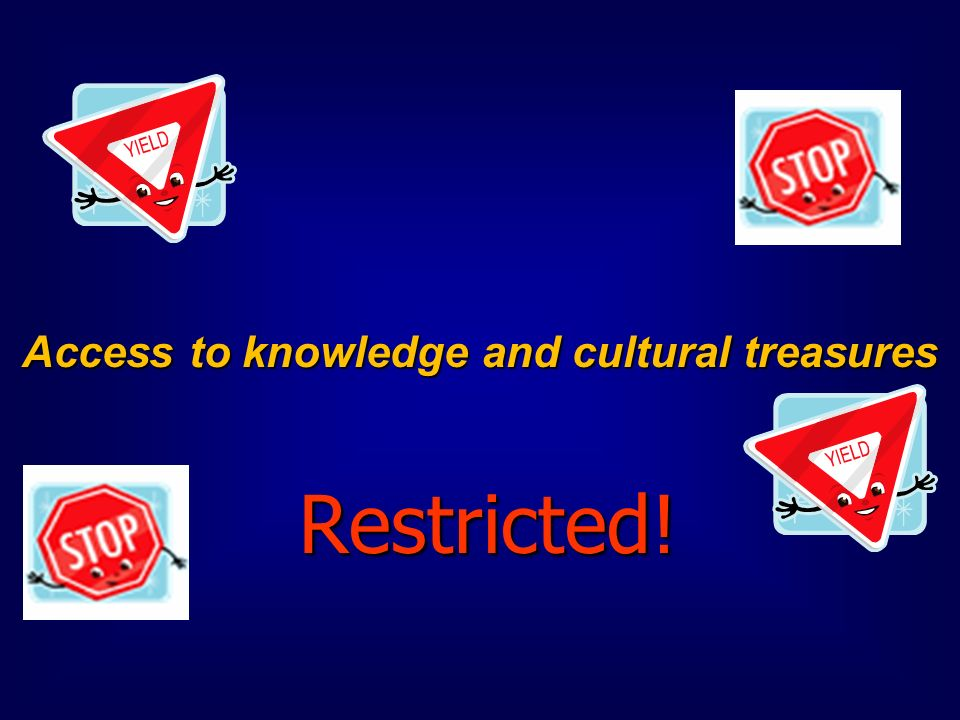 Access to knowledge and cultural treasures Access to knowledge and cultural treasures Restricted.