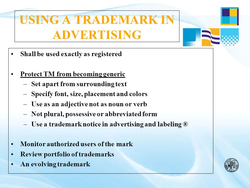 ACTIVELY USING A TRADEMARK Offering the goods or services Affixing the mark to the goods or their packaging Importing or exporting the goods under the mark Using it on business papers or in advertising