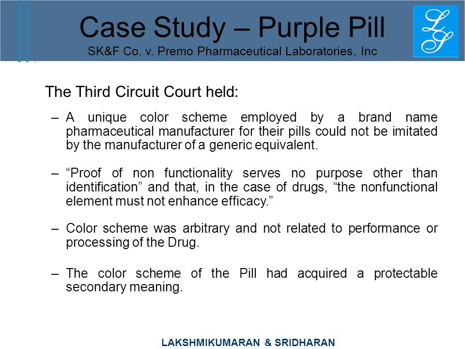 LAKSHMIKUMARAN & SRIDHARAN The Third Circuit Court held: –A unique color scheme employed by a brand name pharmaceutical manufacturer for their pills c