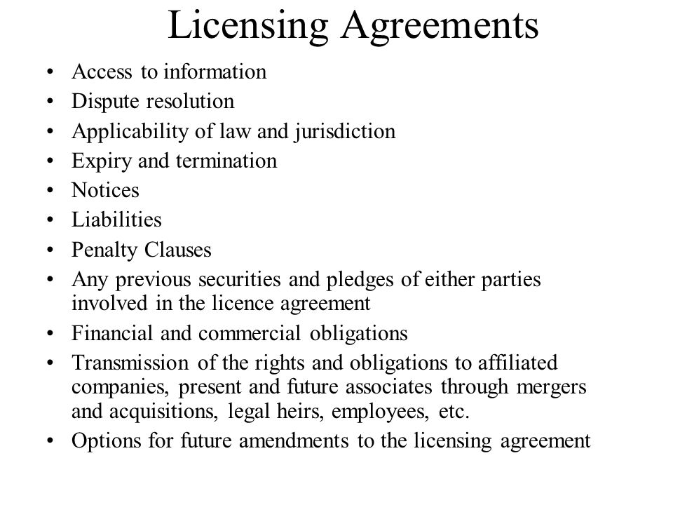 Licensing Agreements Access to information Dispute resolution Applicability of law and jurisdiction Expiry and termination Notices Liabilities Penalty