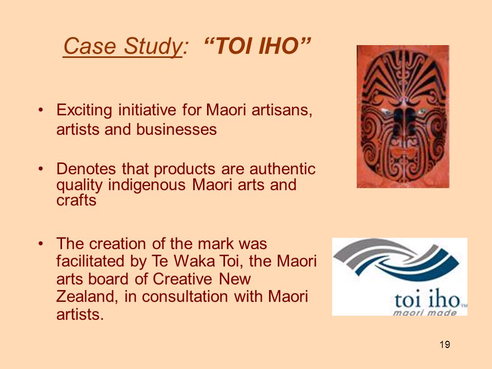 19 Case Study: TOI IHO Exciting initiative for Maori artisans, artists and businesses Denotes that products are authentic quality indigenous Maori art