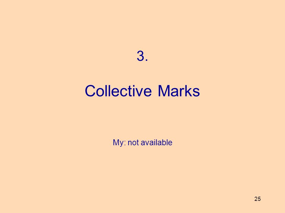 25 3. Collective Marks My: not available