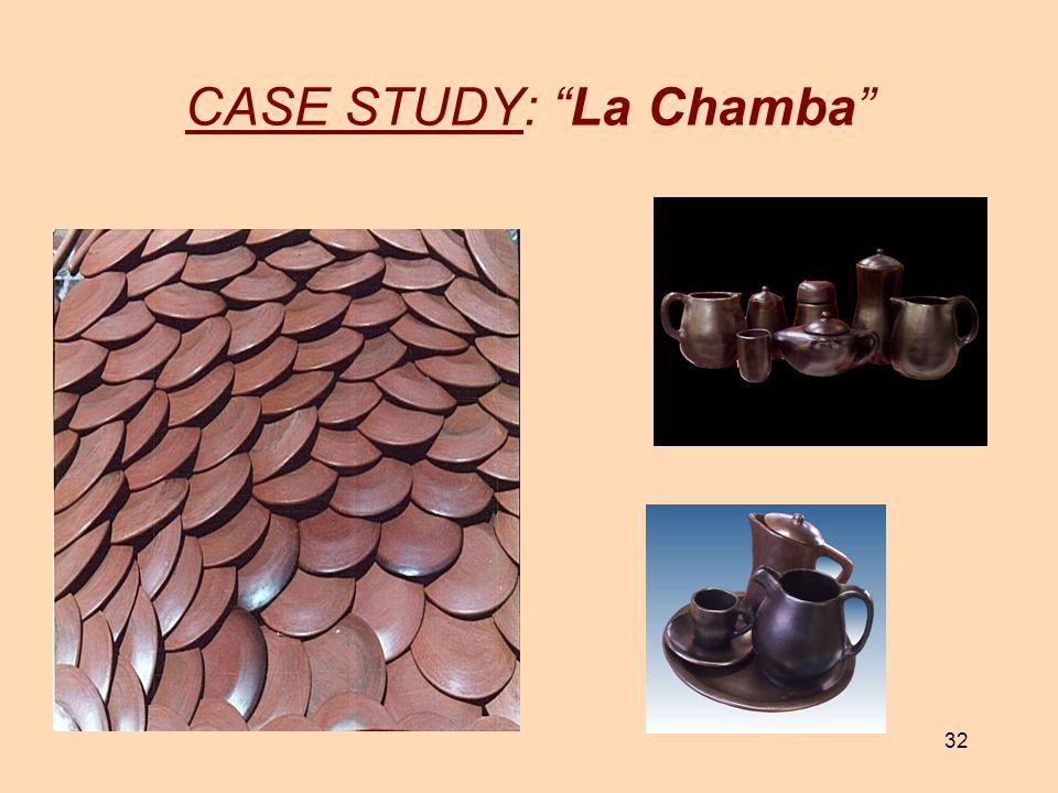 32 CASE STUDY: La Chamba