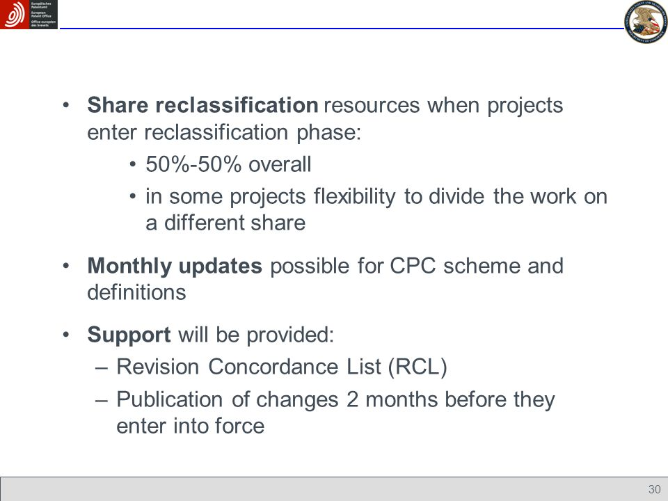 30 Share reclassification resources when projects enter reclassification phase: 50%-50% overall in some projects flexibility to divide the work on a d