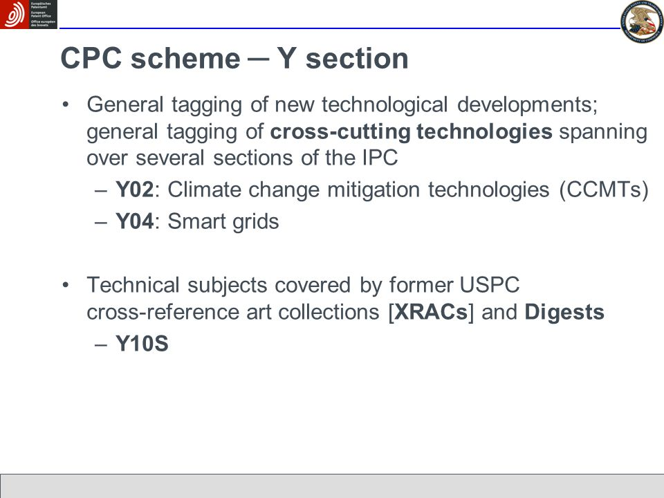 CPC scheme Y section General tagging of new technological developments; general tagging of cross-cutting technologies spanning over several sections o