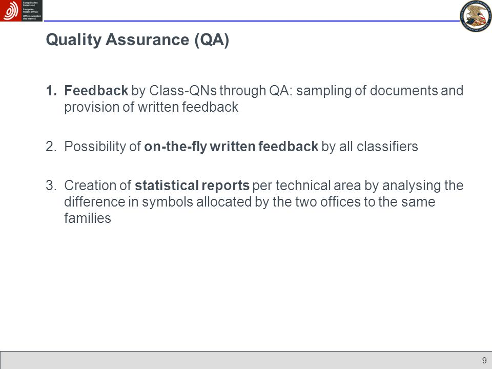 99 Quality Assurance (QA) 1.Feedback by Class-QNs through QA: sampling of documents and provision of written feedback 2.Possibility of on-the-fly writ