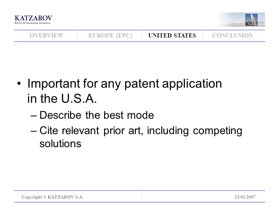 OVERVIEWEUROPE (EPC)UNITED STATESCONCLUSION Copyright © KATZAROV S.A.23/01/2007 Important for any patent application in the U.S.A.