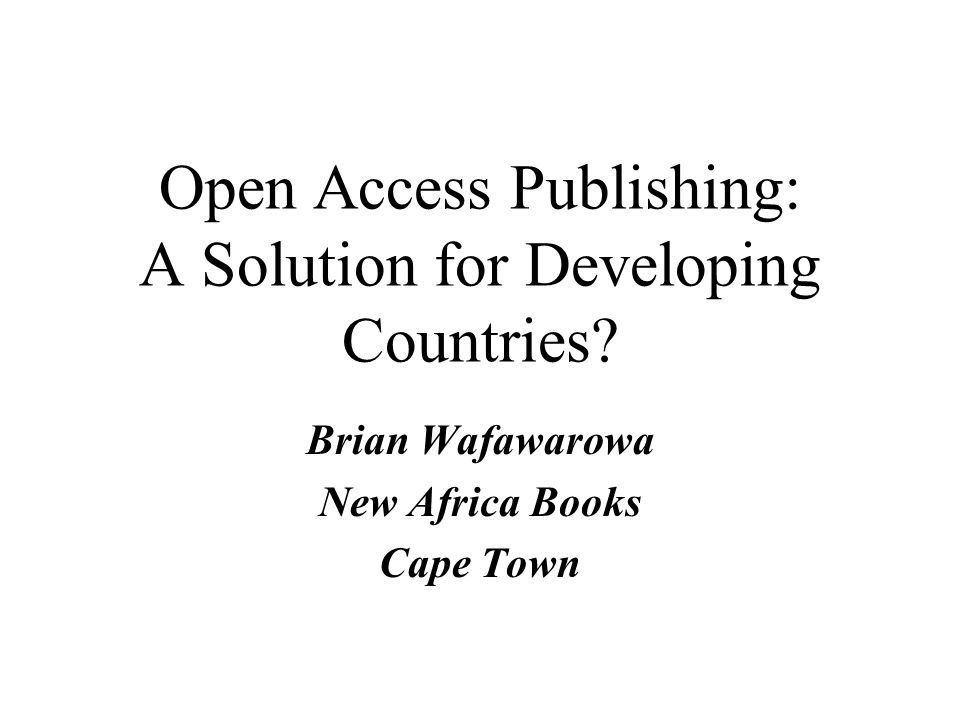 Open Access Publishing: A Solution for Developing Countries.