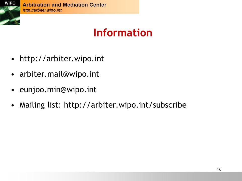 46 Information http://arbiter.wipo.int arbiter.mail@wipo.int eunjoo.min@wipo.int Mailing list: http://arbiter.wipo.int/subscribe Arbitration and Media