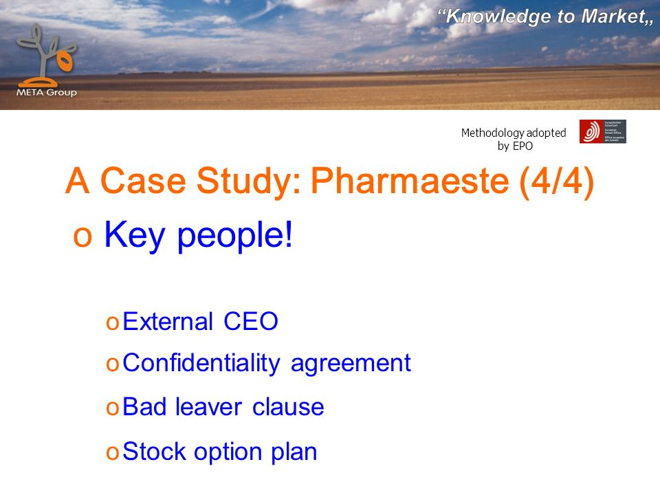 Methodology adopted by EPO A Case Study: Pharmaeste (4/4) o Key people.