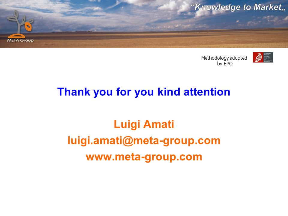 Methodology adopted by EPO Thank you for you kind attention Luigi Amati luigi.amati@meta-group.com www.meta-group.com